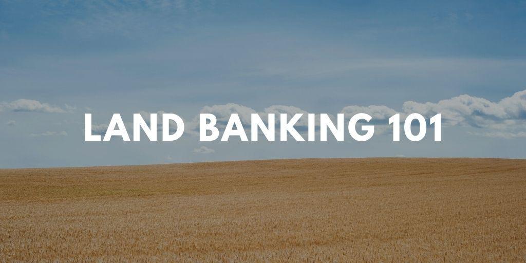 land banking 101