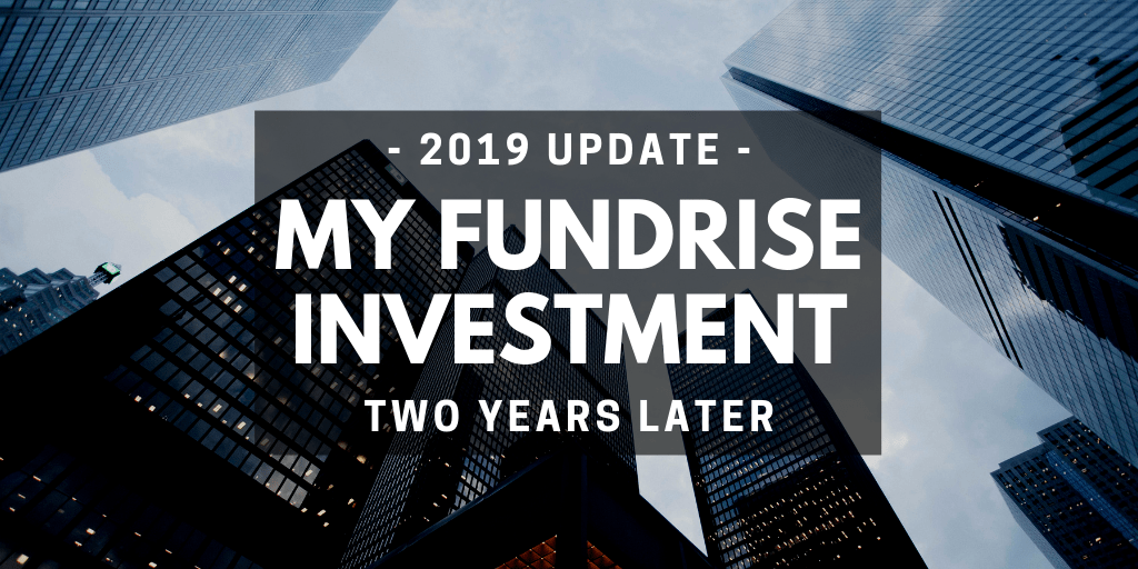 My Fundrise investment 2019 Update Two Years