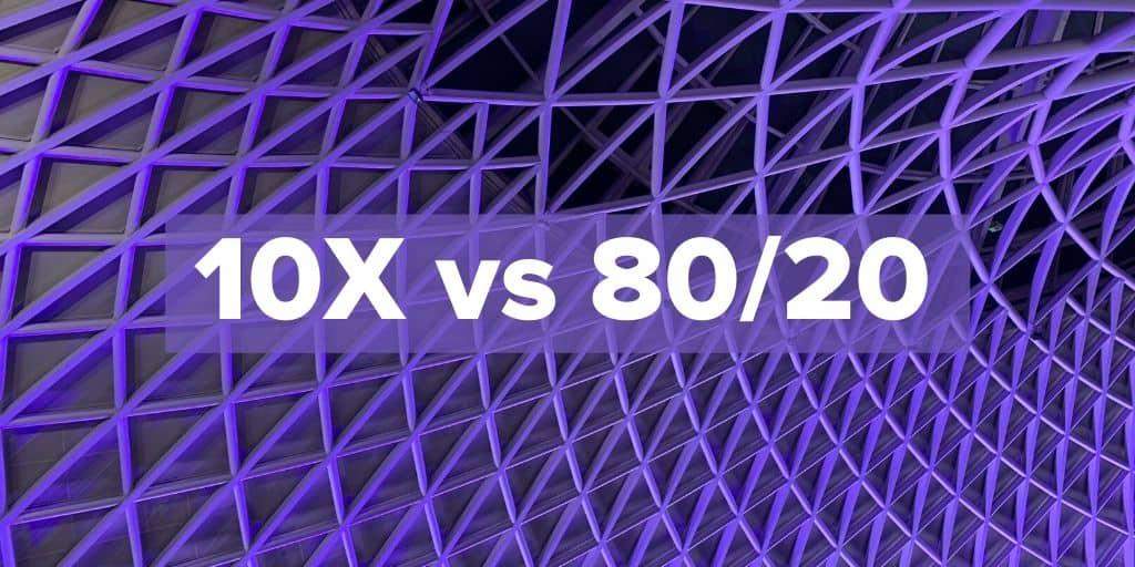 10X vs 8020