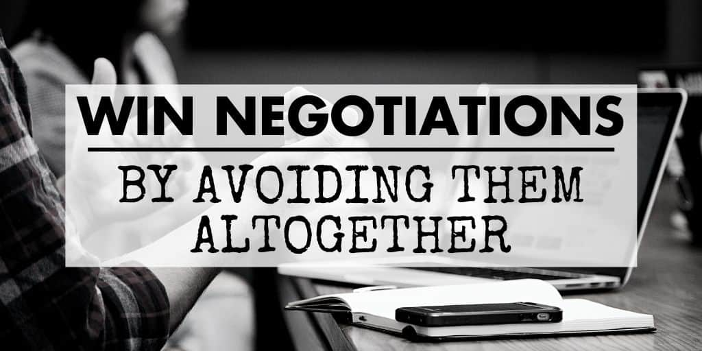 win negotiations by avoiding them